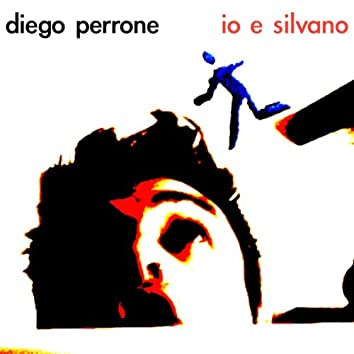 Io e Silvano