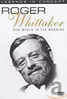 Legends In Concert / Roger Whittaker - New World In The Morning