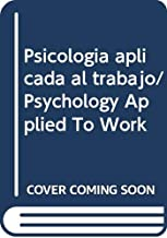 Psicologia aplicada al trabajo/ Psychology Applied To Work
