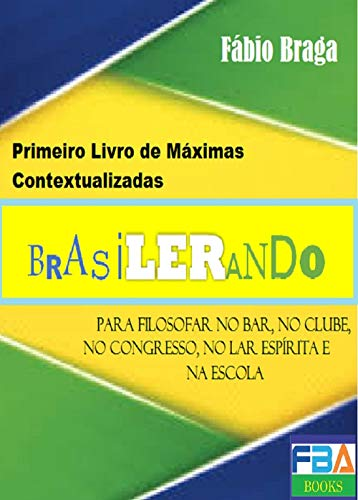 BRASILERANDO - Primeiro Livro de Contextualização de Máximas (Portuguese Edition)