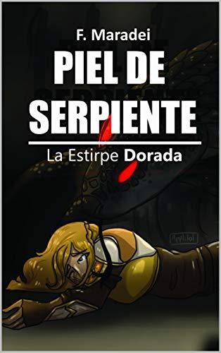 Piel de Serpiente: (La Estirpe Dorada libro 3- juvenil)