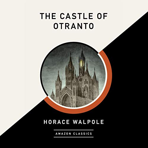 The Castle of Otranto (AmazonClassics Edition)