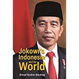 Jokowi's Indonesia And The World (English Edition)
