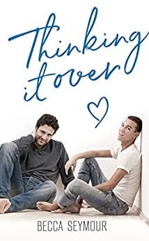 Thinking It Over (True-Blue Book 4) by [Becca Seymour, BookSmith Design, Hot Tree Editing]
