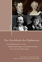 Das Geschlecht Der Diplomatie: Geschlechterrollen in Den Aussenbeziehungen Vom Spatmittelalter Bis Zum 20. Jahrhundert (Externa)