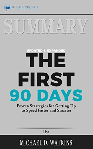 Price comparison product image Summary of The First 90 Days,  Updated and Expanded: Proven Strategies for Getting Up to Speed Faster and Smarter by Michael Watkins
