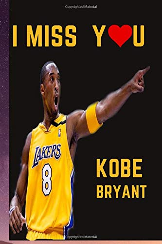 I miss You Cobe Bryant: journal noyebook,6'x9',120 pages