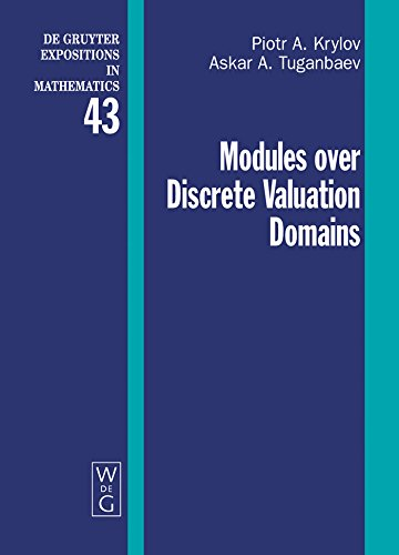 Modules over Discrete Valuation Domains (De Gruyter Expositions in Mathematics Book 43) (English Edition)