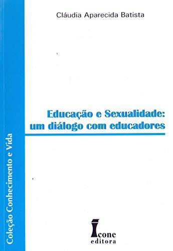 Educação e Sexualidade. Um Diálogo com Educadores