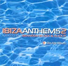 David Morales pres. The Face, Pete Heller's Big Love, De'Lacy, Everything but the Girl, Fatboy Slim.. by Ibiza Anthems 2 (1999, by Brandon Block & Alex P) (0100-01-01?