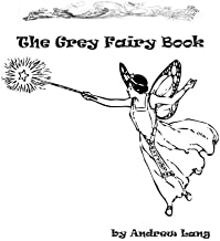 Best the grey fairy book by andrew lang Reviews