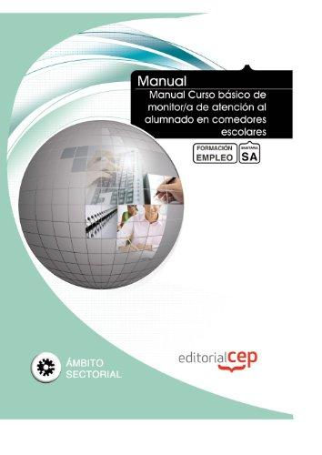 Manual Curso básico de monitor/a de atención al alumnado en comedores escolares. Formación para el empleo (Formacion Empleo Sectorial)