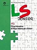 LS Junior. Corso interattivo di lingua italiana per stranieri. A1