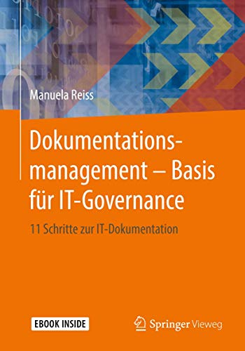 Dokumentationsmanagement – Basis für IT-Governance: 11 Schritte zur IT-Dokumentation