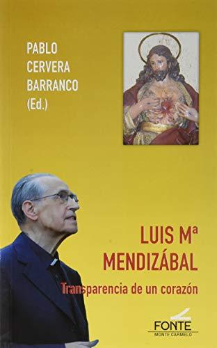 Luis Mᆭ Mendizabal: Transparencia de un corazón (Agua Viva)