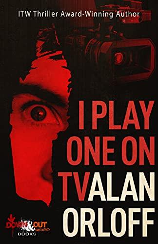 I Play One on TV by [Alan Orloff]