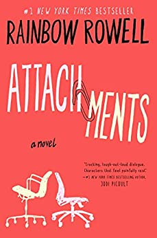 Attachments: A Novel by [Rainbow Rowell]
