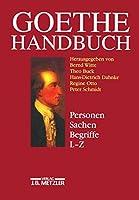 Goethe-Handbuch: Band 4, Teilband 2: Personen, Sachen, Begriffe L - Z