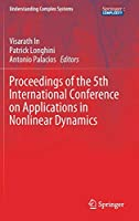 Proceedings of the 5th International Conference on Applications in Nonlinear Dynamics (Understanding Complex Systems)