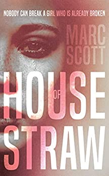 House of Straw by [Marc Scott]