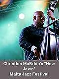 Christian McBride's New Jawn - Malta Jazz Festival