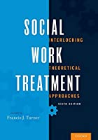Social Work Treatment: Interlocking Theoretical Approaches