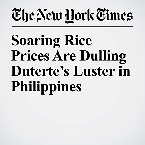 Soaring Rice Prices Are Dulling Duterte's Luster in Philippines copertina