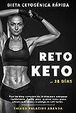Dieta Cetognica Rpida RETO KETO DE 28 DAS: Plan de dieta completo de 28 das para...