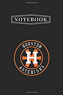 Notebook: Houston Asterisks 2017 Cheating Scandal Notebook White Paper Blank Journal with Black Cover Medium Size 6'' x ...