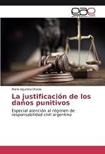 La justificación de los daños punitivos: Especial atención al régimen de responsabilidad civil argentino (Spanish Edition)