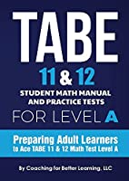 TABE 11 and 12 Student Math Manual and Practice Tests for Level A