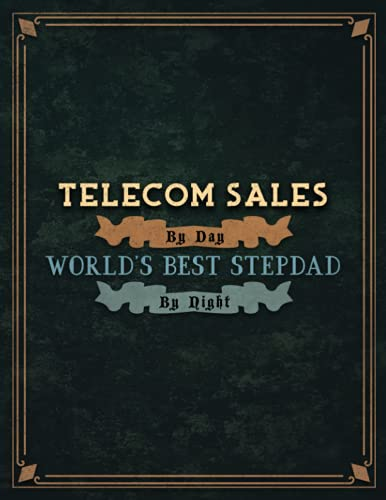 Telecom Sales By Day World's Best Stepdad By Night Lined Notebook To Do List Journal: Cute, Lesson, Tax, To Do List, 21.59 x 27.94 cm, A4, 8.5 x 11 inch, Homeschool, Wedding, 110 Pages