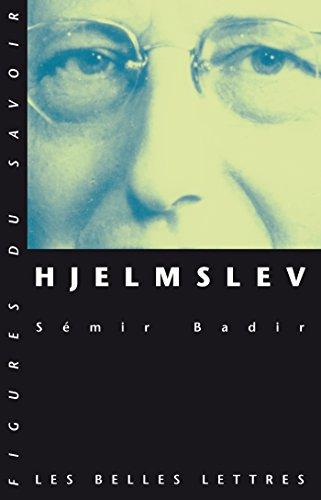 Hjelmslev (Figures du savoir t. 26) (French Edition)