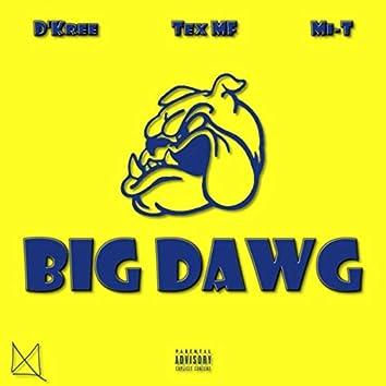 Big Dawg (feat. D'kree & Tex Mf)
