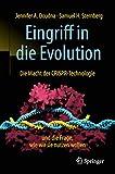Eingriff in die Evolution: Die Macht der CRISPR-Technologie und die Frage, wie wir sie nutzen wollen - Jennifer A. Doudna