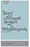 The Story of the Treasure Seekers and The Wouldbegoods (Classics of Children's Literature)