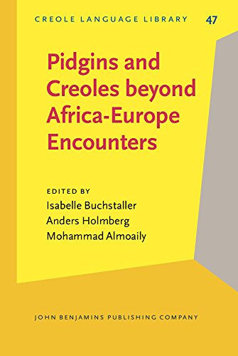 Pidgins and Creoles Beyond Africa-Europe Encounters (Creole Language Library, Band 47)