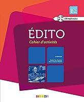 Edito niv.B2 - 2015 - Cahier + CD: Cahier d'exercices B2 + CD
