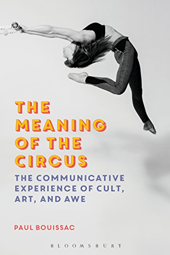 The Meaning of the Circus: The Communicative Experience of Cult, Art, and Awe
