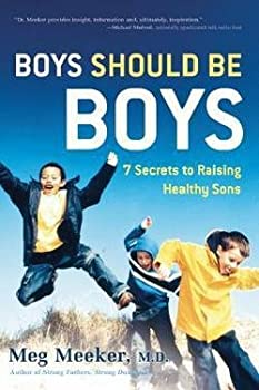 Meg Meeker  Boys Should Be Boys   7 Secrets to Raising Healthy Sons  Hardcover   2008 Edition