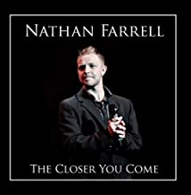 The Closer You Come by Nathan Farrell