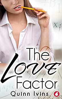 The Love Factor by [Quinn Ivins]