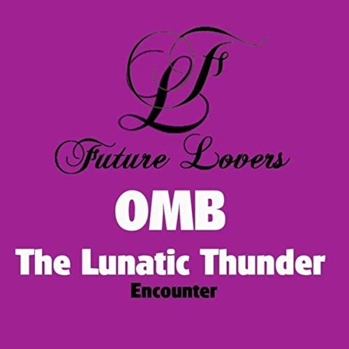 Omb & The Lunatic Thunder
