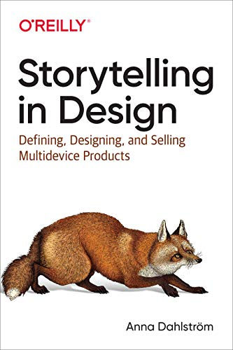 Storytelling in Design: Defining, Designing, and Selling Multidevice Products