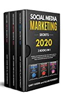 Social Media Marketing Secrets 2020: 3 Books in 1: Facebook, Instagram and Youtube, The Ultimate Guide For Beginners to Master Advertising, Grow your Audience, Boost your Business and Make More Money Front Cover