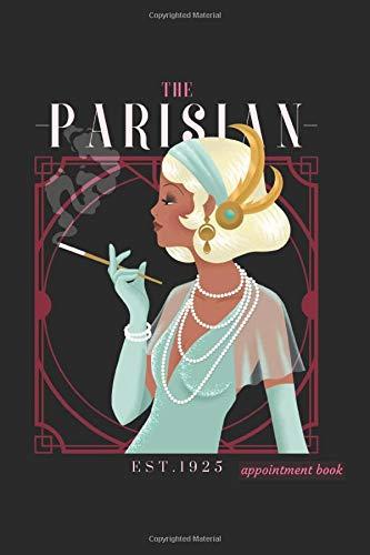 The Parisian Appointment Book: Appointment Book Art Deco Design  Planner Calendar Organizer Datebooks Appointment Book Agenda
