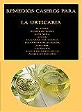 Remedios caseros para la urticaria: Té verde, Aceite de coco, Aloe vera, Avena, La garra del diablo, Bicarbonato de sodio, Jengibre, Calamina, Aceite de árbol de té, Aceite de pescado