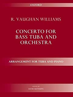 Concerto for bass tuba and orchestra: Arrangement for tuba and piano by Ralph Vaughan Williams (Composer), David Matthews...