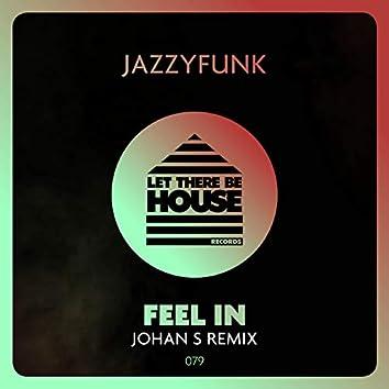 Feel In (Johan S Remix)