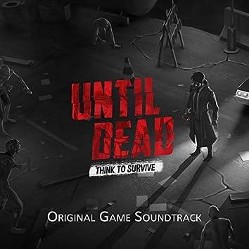 Until Dead: Think To Survive (Original Game Soundtrack)